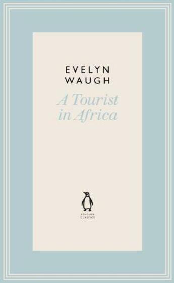 Couverture du livre « A Tourist in Africa (21) » de Evelyn Waugh aux éditions Penguin Books Ltd Digital