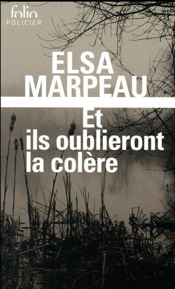 Couverture du livre « Et ils oublieront la colère » de Elsa Marpeau aux éditions Gallimard