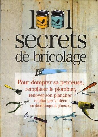 Couverture du livre « 1001 secrets de bricolage » de Crolle Terzaghi aux éditions Prat Prisma