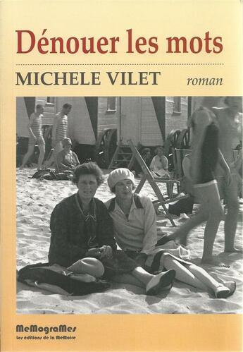 Couverture du livre « Dénouer les mots » de Michele Vilet aux éditions Memogrames