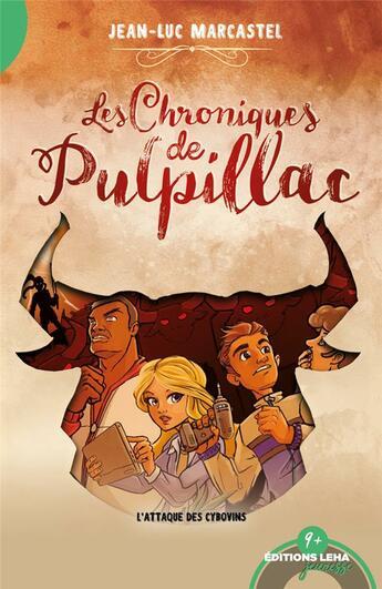 Couverture du livre « Les chroniques de Pulpillac T.3 ; l'attaque des Cybovins » de Jean-Luc Marcastel aux éditions Leha
