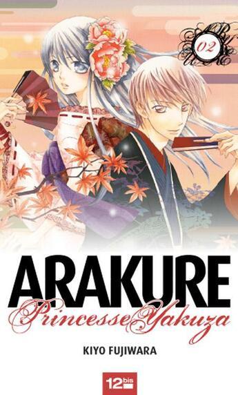Couverture du livre « Arakure, princesse Yakuza t.2 » de Kiyo Fujiwara aux éditions 12 Bis