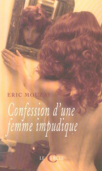 Couverture du livre « Confession d'une femme impudique » de E Mouzat aux éditions Le Cercle