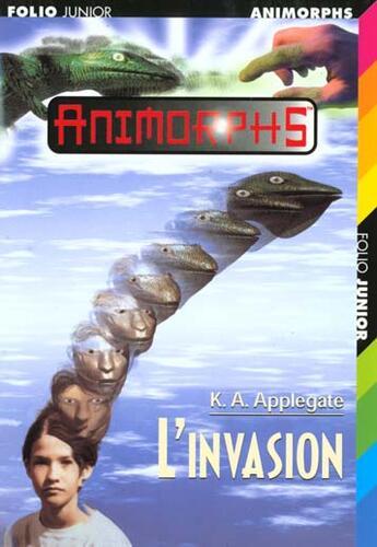 Couverture du livre « Animorphs t.1 ; l'invasion » de K.A. Applegate aux éditions Gallimard-jeunesse