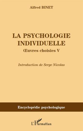 Couverture du livre « Psychologie individuelle ; oeuvres choisies t.5 » de Alfred Binet aux éditions L'harmattan