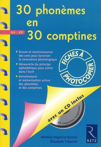 Couverture du livre « 30 phonèmes en 30 comptines ; grande section, CP » de Elisabeth Tresallet et Marie Degorce-Dumas aux éditions Retz