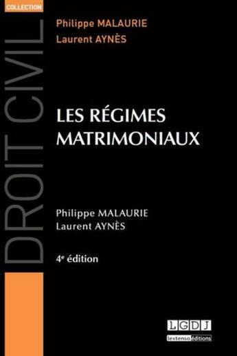 Couverture du livre « Les régimes matrimoniaux (4e édition) » de Philippe Malaurie et Laurent Aynes aux éditions Lgdj