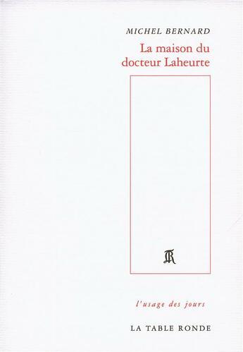 Couverture du livre « La maison du docteur Laheurte » de Michel Bernard aux éditions Table Ronde