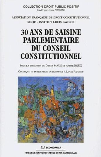 Couverture du livre « 30 ans de saisine parlementaire du conseil constitutionnel » de Didier Maus et Andre Roux aux éditions Economica