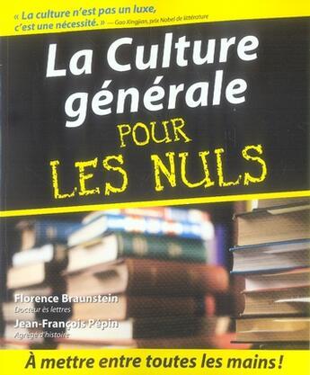 Couverture du livre « La culture générale pour les nuls » de Florence Braunstein et Jean-Francois Pepin aux éditions First