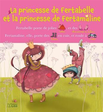 Couverture du livre « La princesse de Fertabelle et la princesse de Fertamaline » de Marie-Sabine Roger et Collectif aux éditions Lito