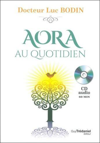 Couverture du livre « Aora ; apprenez à développer votre capacité de guérison » de Luc Bodin aux éditions Tredaniel