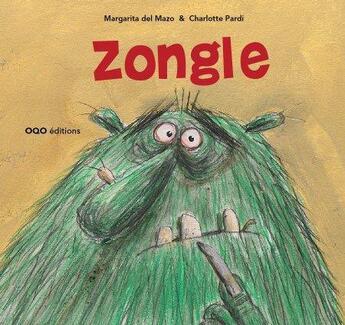 Couverture du livre « Zongle » de Margarita Del Mazo et Charlotte Pardi aux éditions Oqo