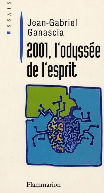 Couverture du livre « 2001, l'odyssée de l'esprit » de Jean-Gabriel Ganascia aux éditions Flammarion
