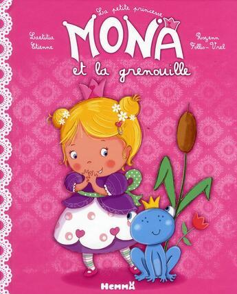 Couverture du livre « La petite princesse Mona et la grenouille » de Laetitia Etienne et Rozenn Follio-Vrel aux éditions Hemma
