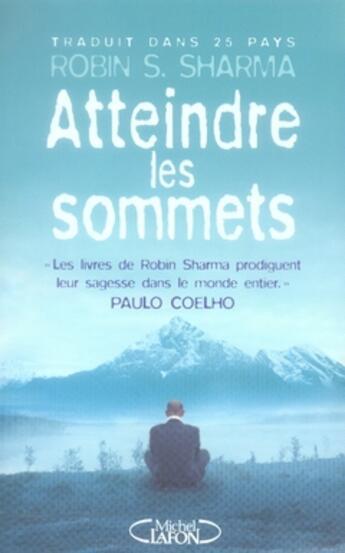 Couverture du livre « Atteindre les sommets » de Robin Shilp Sharma aux éditions Michel Lafon