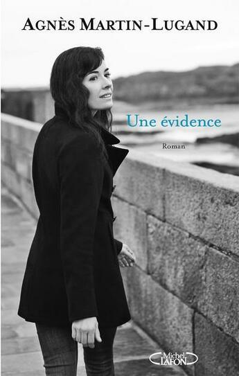 Couverture du livre « Une évidence » de Agnes Martin-Lugand aux éditions Michel Lafon