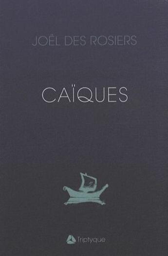 Couverture du livre « Caïques » de Joel Des Rosiers aux éditions Triptyque
