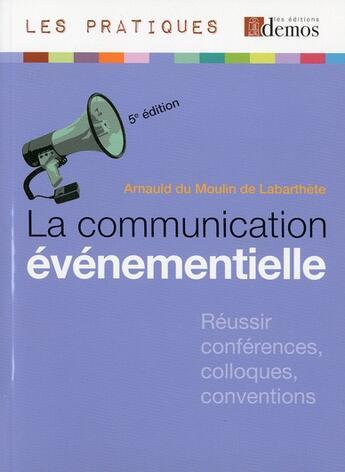 Couverture du livre « La communication évenementielle » de Arnauld Du Moulin De Labarthete aux éditions Demos
