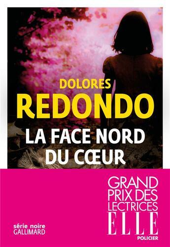 Couverture du livre « La face nord du coeur » de Dolores Redondo Meira aux éditions Gallimard