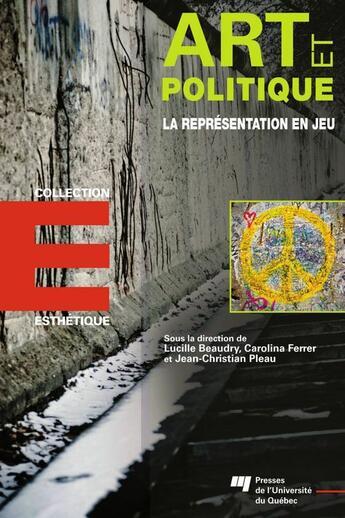 Couverture du livre « Art et politique ; la représentation en jeu » de Collectif aux éditions Pu De Quebec