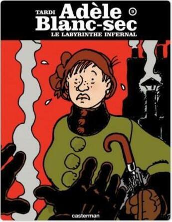Couverture du livre « Adèle Blanc-Sec t.9 ; le labyrinthe infernal » de Jacques Tardi aux éditions Casterman