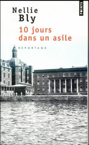 Couverture du livre « 10 jours dans un asile » de Nellie Bly aux éditions Points