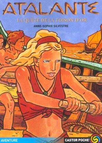 Couverture du livre « Atalante ; La Quete De La Toison D'Or » de Anne-Sophie Silvestre aux éditions Pere Castor