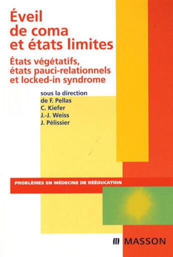 Couverture du livre « Éveil de coma et états limites » de Pelissier-J+Pellas-F aux éditions Elsevier-masson