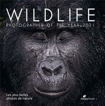 Couverture du livre « Wildlife photographer of the year : les plus belles photos de nature (édition 2021) » de Collectif aux éditions Biotope
