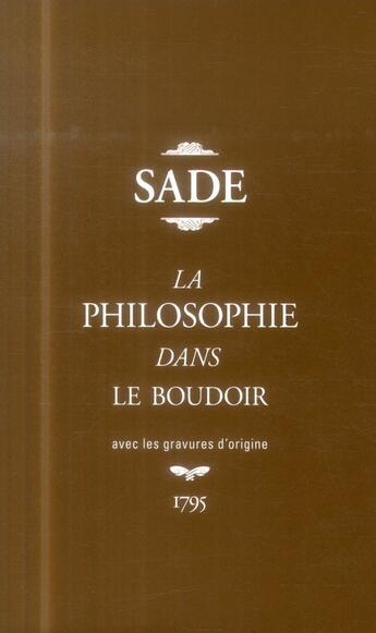 Couverture du livre « La philosophie dans le boudoir etui » de Donatien-Alphonse-Francois De Sade aux éditions Gallimard