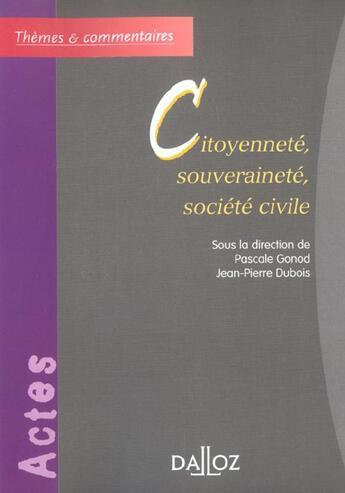 Couverture du livre « Citoyennete, souverainete, societe civile - 1ere ed. » de Pascale Gonod aux éditions Dalloz