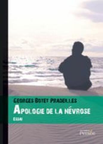 Couverture du livre « Apologie de la névrose » de Georges Botet Pradeilles aux éditions Persee