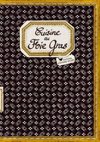 Couverture du livre « Cuisine au foie gras » de Sonia Ezgulian et Damien Gateau aux éditions Les Cuisinieres