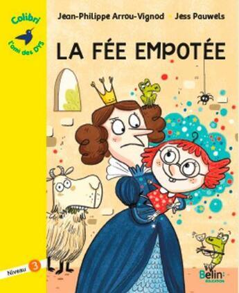 Couverture du livre « La fée empotée ; niveau 3 » de Jean-Philippe Arrou-Vignod et Jess Pauwels aux éditions Belin Education
