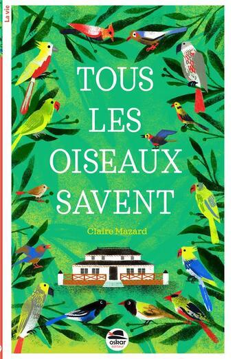 Couverture du livre « Tous les oiseaux savent... » de Claire Mazard aux éditions Oskar