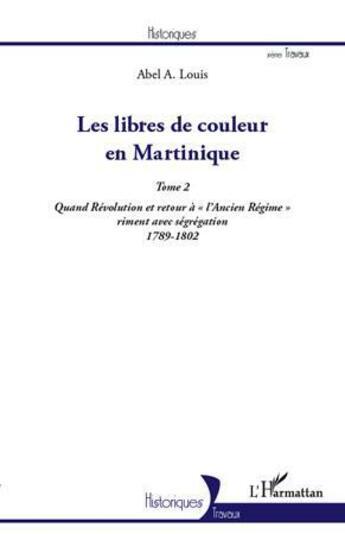 Couverture du livre « Les libres de couleur en Martinique t.2 ; quand Révolution et retour à
