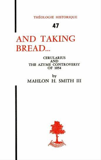 Couverture du livre « And Taking Bread. The Development Of The Azyme Controversy » de Smith et Mahlon aux éditions Beauchesne