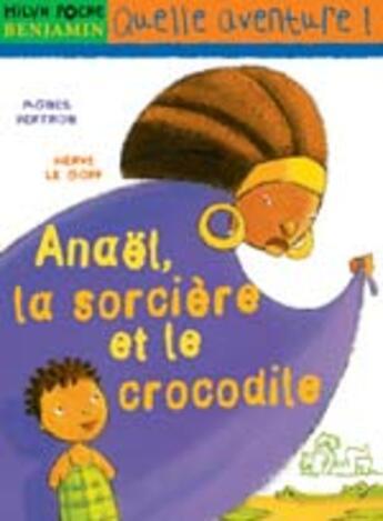 Couverture du livre « Anaël, la sorcière et le crocodile » de Bertron-Martin Le Go aux éditions Milan