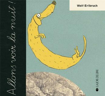 Couverture du livre « Allons voir la nuit » de Wolf Erlbruch aux éditions La Joie De Lire