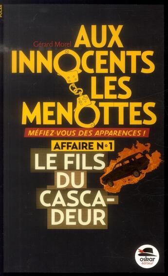 Couverture du livre « Aux innocents les menottes t.1 ; le fils du cascadeur » de Gerard Morel aux éditions Oskar