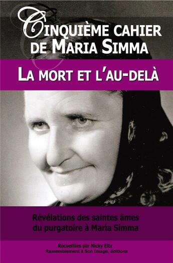 Couverture du livre « Cinquième cahier de Maria Simma ; la mort et l'au-delà » de Maria Simma aux éditions Rassemblement A Son Image