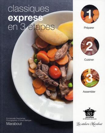 Couverture du livre « Classiques express en 3 étapes » de Olivier Malingue et Emmanuelle Deschamps aux éditions Marabout