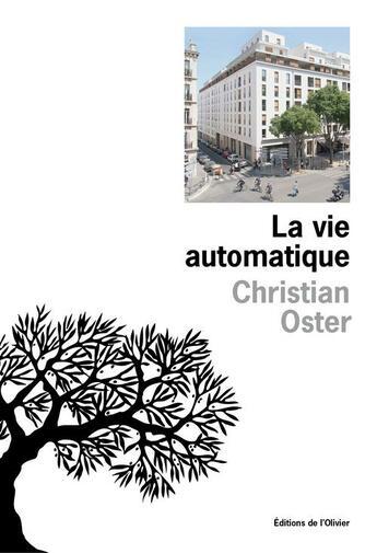 Couverture du livre « La vie automatique » de Christian Oster aux éditions Editions De L'olivier