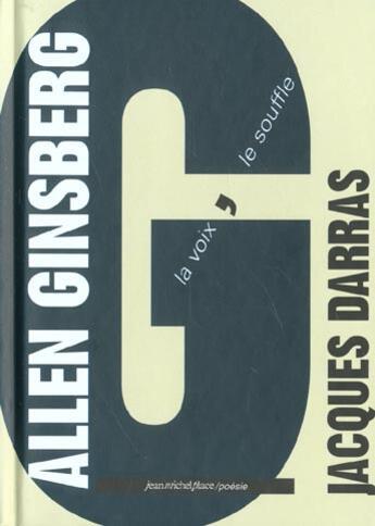 Couverture du livre « Allen Ginsberg ; la voix le souffle » de Jacques Darras aux éditions Nouvelles Editions Place