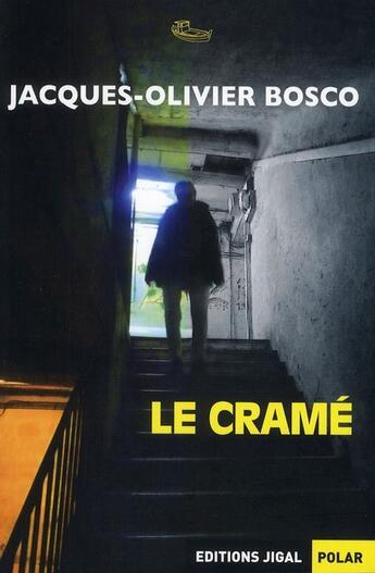 Couverture du livre « Le cramé » de Jacques Olivier Bosco aux éditions Jigal