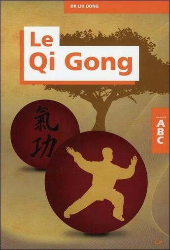 Couverture du livre « ABC du qi gong » de Dong Dr. Liu aux éditions Grancher