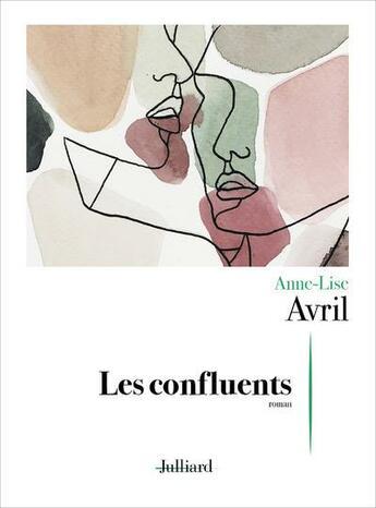Couverture du livre « Les confluents » de Anne-Lise Avril aux éditions Julliard
