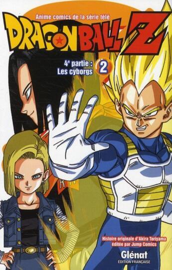 Couverture du livre « Dragon Ball Z - cycle 4 ; les cyborgs T.2 » de Akira Toriyama aux éditions Glenat