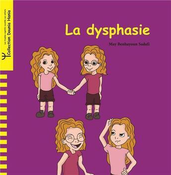 Couverture du livre « La dysphasie » de May Benhayoun Sadafi aux éditions Yanbow Al Kitab